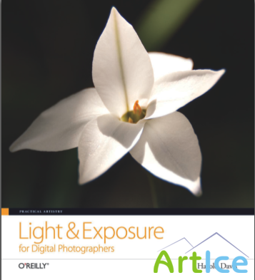 LIGHT AND EXPOSURE FOR DIGITAL PHOTOGRAPHERS