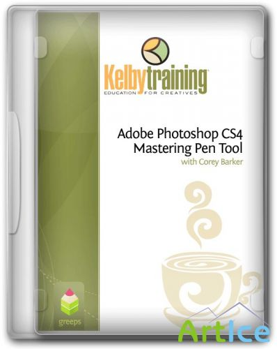 KELBY TRAINING - MASTERING THE PEN TOOL PHOTOSHOP EXTENDED with: Corey Barker