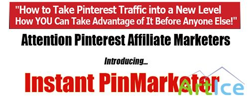 Instant PinMarketer for Pinterest Affiliate Marketers (Version: 2.5)
