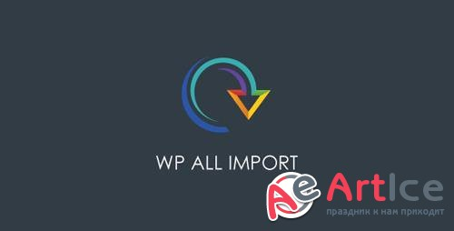 WP All Import Pro v4.5.4 - Plugin Import XML or CSV File For WordPress